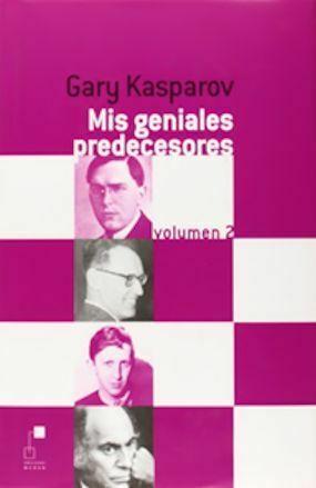 Mis Geniales Predecesores Volumen 2 - Kaspárov